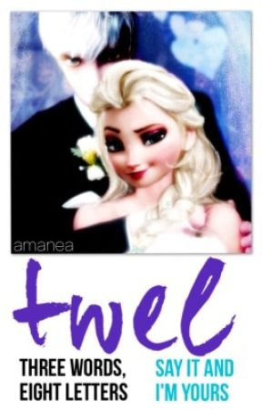 Three Words Eight letters Say It and I m Yours Jelsa Fanfiction