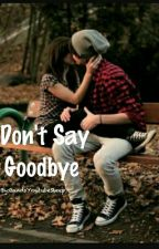 Don't Say Goodbye by BandsOnBands