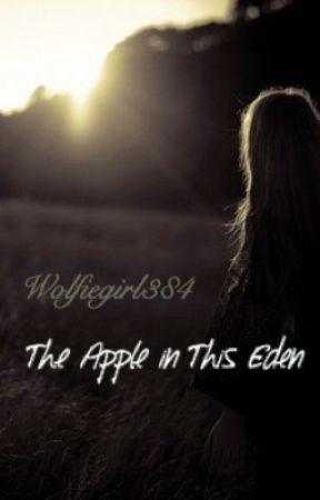 The Apple in this Eden by wolfiegirl384