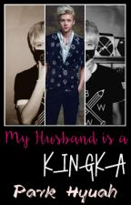[COMPLETE]MY HUSBAND IS A KINGKA[sehun exo] by SuamikuMrSekop