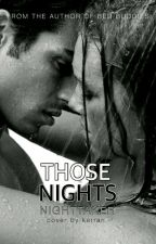 THOSE NIGHTS. A Collection Of Short Stories. by nighttaker