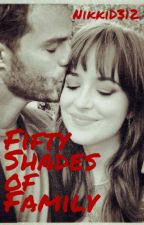 Fifty Shades of Family by NikkiD312