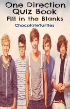 One Direction Quiz Book: Fill in the Blanks by ChocolateTurtles