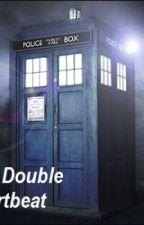 The Double Heartbeat (Doctor Who/Torchwood fan fiction) by hanacairnize
