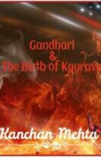 Gandhari & The Birth Of Kauravas by KanchanMehta