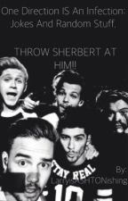 One Direction IS An Infection: Jokes And Random Stuff by LarryIsASHTONishing