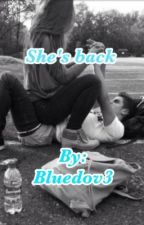 She's back by bluedov3