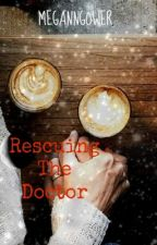 Rescuing The Doctor ~Spencer Reid FF~ by Meganngower