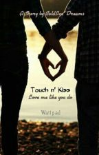 Touch n Kiss by ColdIce_Dreams