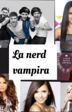 La nerd vampira?(one direction) by foreverAlone_0000