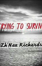 Trying to survive by NaeRichardson