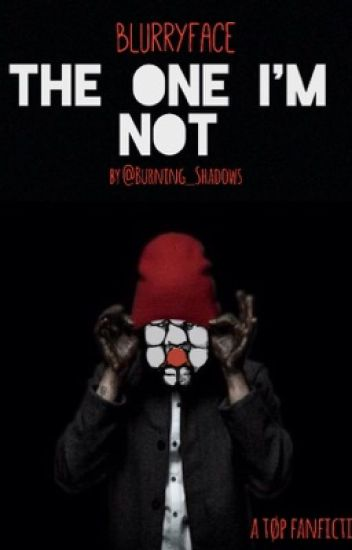 The One I'm Not (a Twenty One Pilots fanfic)