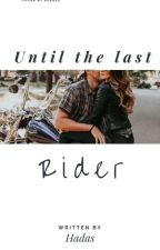 Until The Last Rider by hadas222