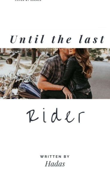Until The Last Rider