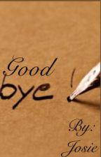 Goodbye by josiepruitt5