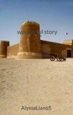 wonderful story by AlyssaLlano5