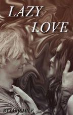 Lazy Love (Raura) One Shot Hot by LonelyNigth