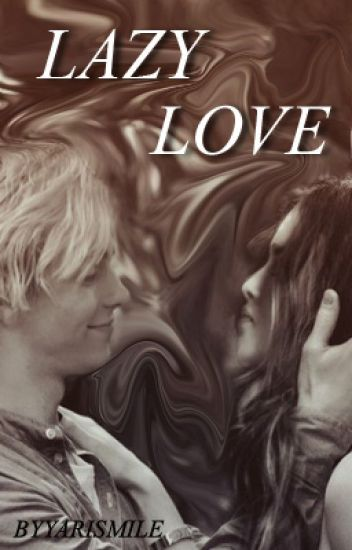 Lazy Love (Raura) One Shot Hot
