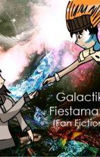 Galactik Fiestamatik (Fan Fiction) by kazaki03