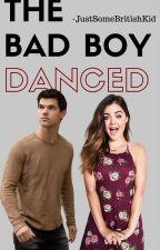 The Bad Boy Danced by -JustSomeBritishKid