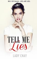 TELL ME LIES [ON-GOING] by lady_chay