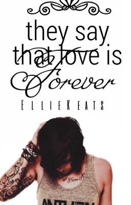 They Say That Love Is Forever || Kellin Quinn (Hiatus)