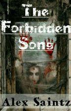 The  Forbidden Song by alexsaintz5