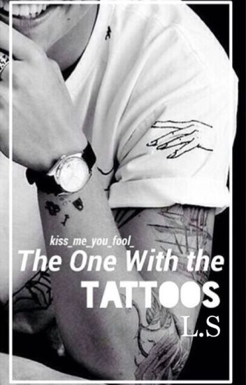 The one with the tattoos || l.s