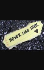 Never Lose Hope by AlwaysB3lieve