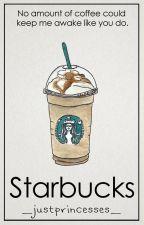 Starbucks by _justprincesses_