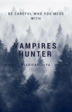 Vampire Hunter    g.w by Syarifah_Ulya