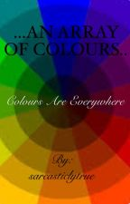 ...An Array of Colours... by amalaxx