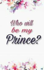 Who will be my prince? (ON HOLD) by foreverjeizel