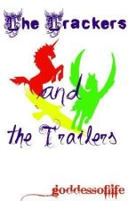 The Trackers and the Trailers (Complete) by goddessoflife