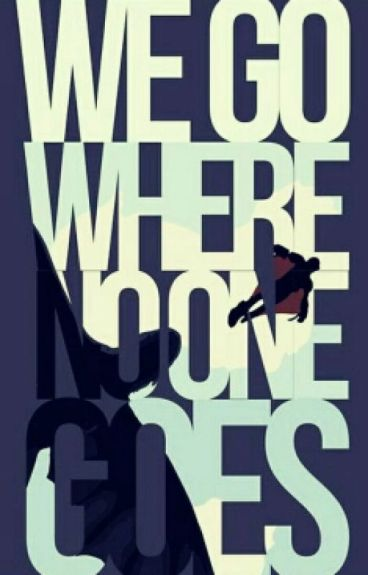 Where No One Goes