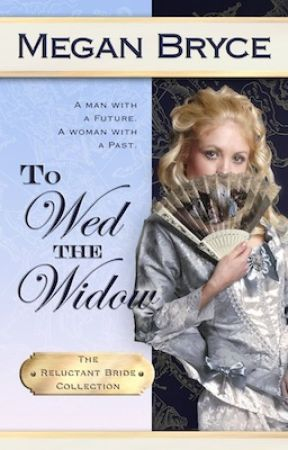 To Wed The Widow (The Reluctant Bride Collection) by MeganBryce