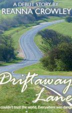 Driftaway Lane by ReannaKeely