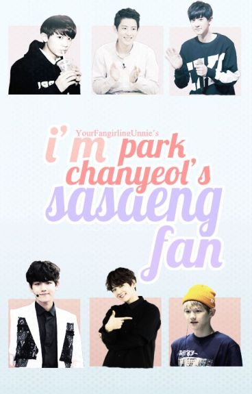 I'm Park Chanyeol's Sasaeng Fan [ChanBaek FF]