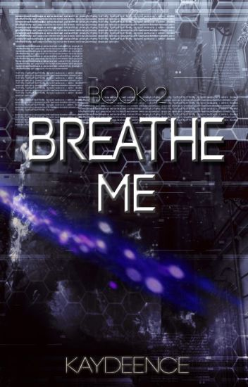 Breathe Me |Book 2|