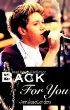 Back For You (Niall Horan Love Story) by manidontknow