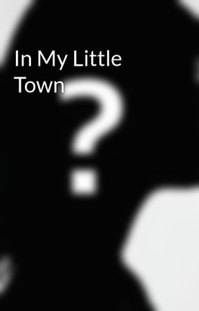 In My Little Town by potime