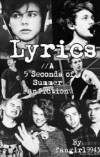 Lyrics: A 5 Seconds of Summer (5SOS) Fanfiction. *REWRITING* ON HOLD* by fangirl9943