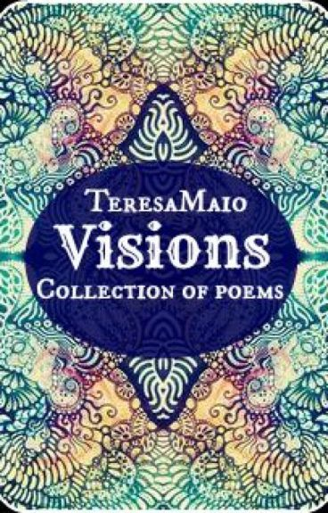 Visions by TeresaMaio