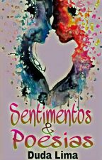 Frases e Poesias De Minha Vida{CONCLUÍDO}  by MisaTenebrosa
