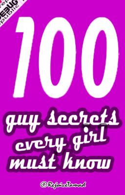 100 GUY SECRETS EVERY GIRL MUST KNOW  ✓