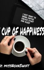 Cup of happiness by MissNovaSwift