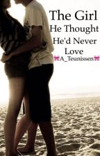 The Girl He Thought He'd Never Love by A_Teunissen