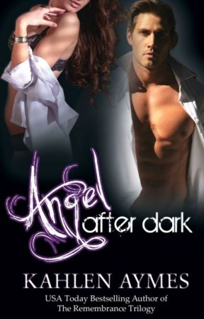 Angel After Dark - Book #1 in The After Dark Series by KahlenAymes