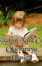 Kitabım Nasıl Çok Okuyucuya Ulaşır? by LalaMino