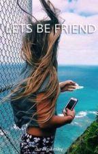 Lets be friends // k.h by durexgilinsky